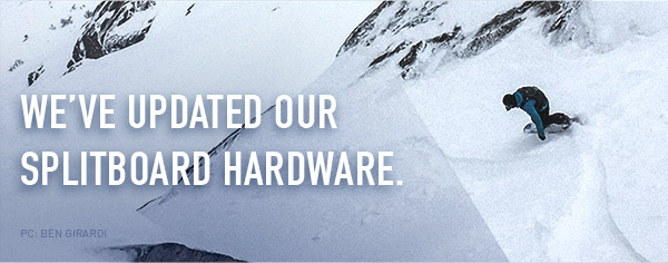 We've updated our splitboard hardware.